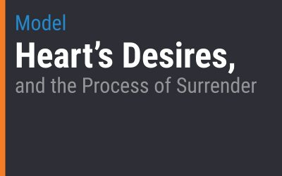 Heart's Desires, and the Process of Surrender